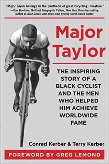 9781510704169-1510704167-Major Taylor: The Inspiring Story of a Black Cyclist and the Men Who Helped Him Achieve Worldwide Fame