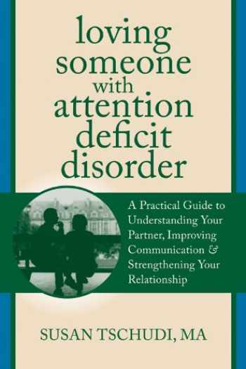 9781608822287-1608822281-Loving Someone with Attention Deficit Disorder (The New Harbinger Loving Someone Series)