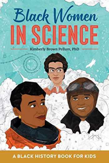 9781641527071-1641527072-Black Women in Science: A Black History Book for Kids