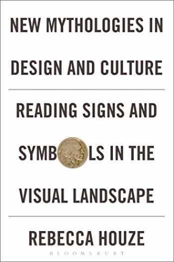 9780857857620-0857857622-New Mythologies in Design and Culture: Reading Signs and Symbols in the Visual Landscape