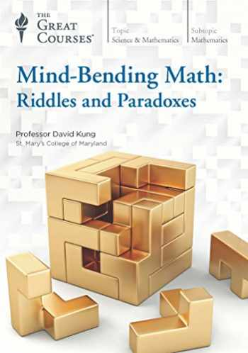 9781629971902-1629971901-Mind-Bending Math: Riddles and Paradoxes