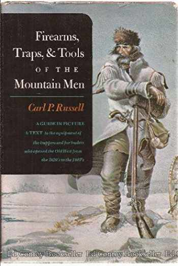 9780394424859-0394424859-Firearms, Traps, and Tools of the Mountain Men