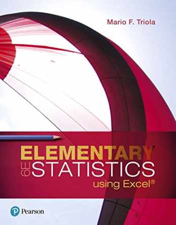 9780134506623-0134506626-Elementary Statistics Using Excel (6th Edition)
