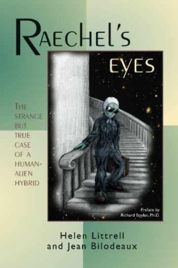 9780926524606-0926524607-Raechels Eyes: The Strange But True Case of a Human-Alien Hybrid