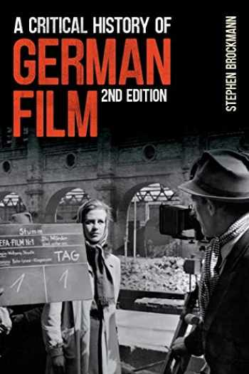 9781571133267-1571133267-A Critical History of German Film, Second Edition (Studies in German Literature Linguistics and Culture)