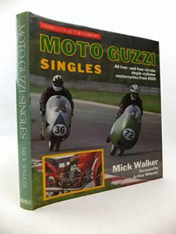 9780850457124-0850457122-Moto Guzzi singles: All two- and four-stroke single-cylinder motorcycles from 1920 (Osprey collector's library)
