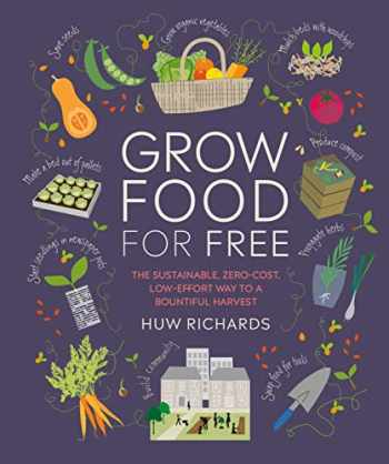 9781465491589-1465491589-Grow Food For Free: The sustainable, zero-cost, low-effort way to a bountiful harvest