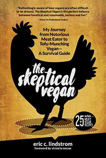 9781510717602-1510717609-The Skeptical Vegan: My Journey from Notorious Meat Eater to Tofu-Munching Vegan―A Survival Guide