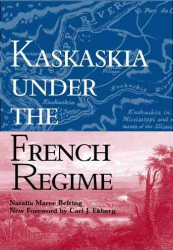 9780809325368-0809325365-Kaskaskia Under the French Regime (Shawnee Classics)