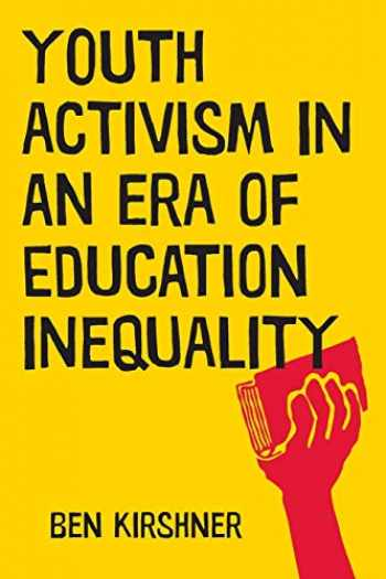 9781479898053-1479898058-Youth Activism in an Era of Education Inequality (Qualitative Studies in Psychology, 2)