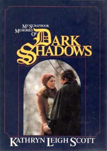 9780938817048-0938817043-My Scrapbook Memories of Dark Shadows