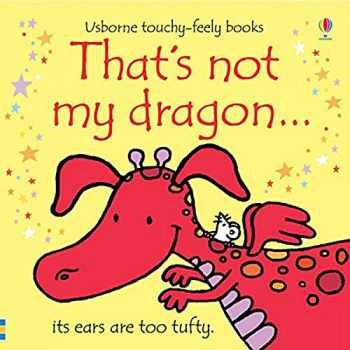 9781409525486-1409525481-That's Not My Dragon...(Usborne Touchy-Feely Books)