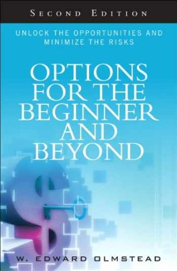 9780132655682-0132655683-Options for the Beginner and Beyond: Unlock the Opportunities and Minimize the Risks
