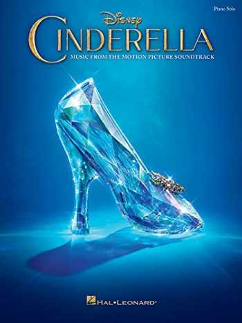 9781495022159-1495022153-Cinderella: Music from the Motion Picture Soundtrack (Piano Solo)
