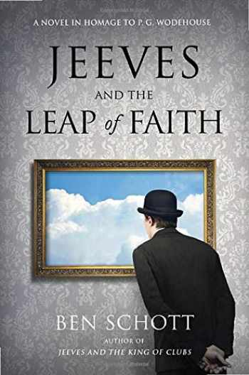 9780316541046-0316541044-Jeeves and the Leap of Faith: A Novel in Homage to P. G. Wodehouse