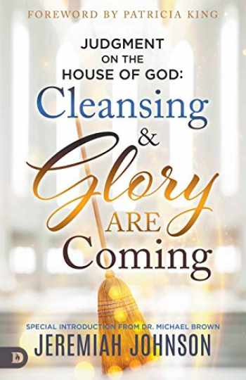 9780768454772-0768454778-Judgment on the House of God: Cleansing and Glory are Coming