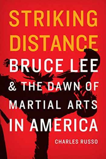 9780803269606-0803269609-Striking Distance: Bruce Lee and the Dawn of Martial Arts in America