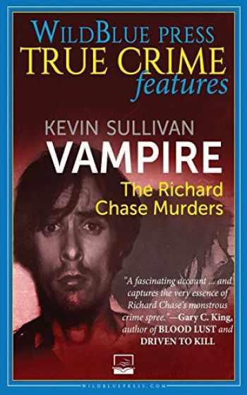9781942266112-1942266111-Vampire: The Richard Chase Murders