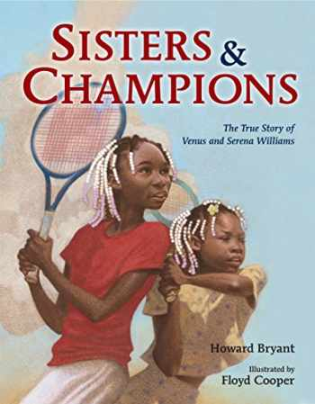 9780399169069-0399169067-Sisters and Champions: The True Story of Venus and Serena Williams