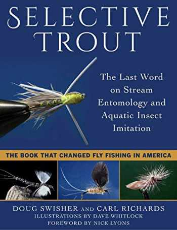 9781510729858-1510729852-Selective Trout: The Last Word on Stream Entomology and Aquatic Insect Imitation