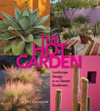 9781933855318-1933855312-The Hot Garden: Landscape Design for the Desert Southwest