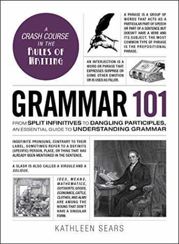 9781507203590-1507203594-Grammar 101: From Split Infinitives to Dangling Participles, an Essential Guide to Understanding Grammar (Adams 101)