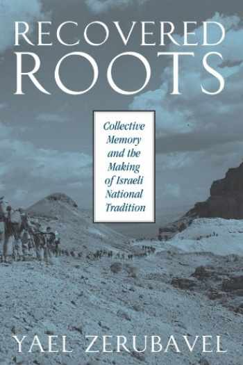 9780226981581-0226981584-Recovered Roots: Collective Memory and the Making of Israeli National Tradition