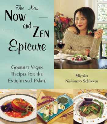 9781570671142-1570671141-The New Now and Zen Epicure: Gourmet Vegan Recipes for the Enlightened Palate