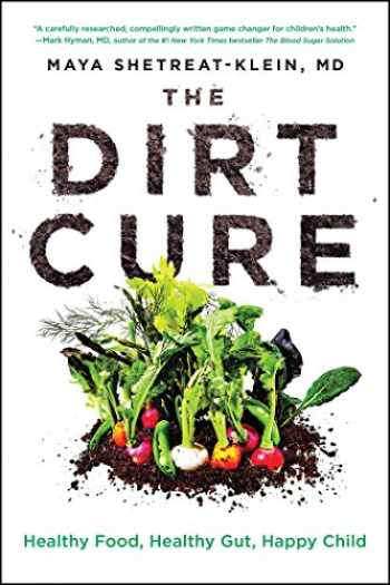 9781476796987-147679698X-The Dirt Cure: Healthy Food, Healthy Gut, Happy Child