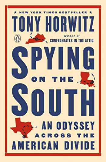 9781101980309-1101980303-Spying on the South: An Odyssey Across the American Divide