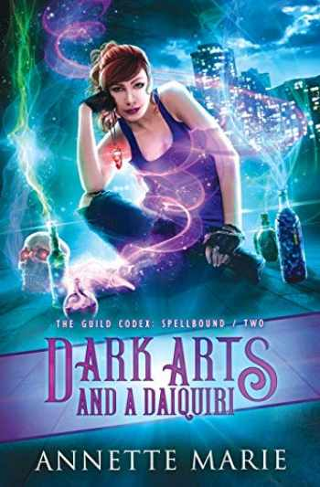 9781988153254-1988153255-Dark Arts and a Daiquiri (The Guild Codex: Spellbound) (Volume 2)