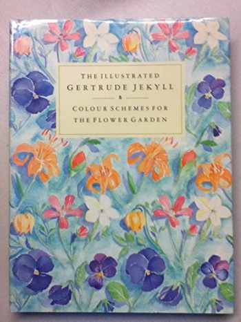 9780316306997-0316306991-The Illustrated Gertrude Jekyll: Colour Schemes for the Flower Garden