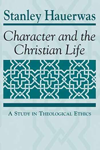 9780268007720-0268007721-Character and the Christian Life: A Study in Theological Ethics