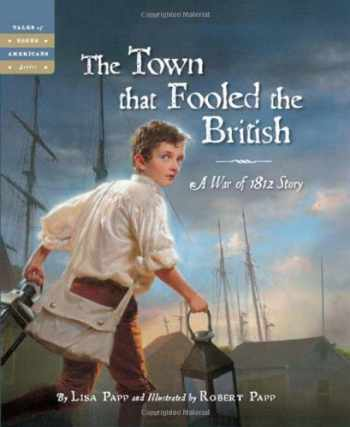 9781585364848-1585364843-The Town that Fooled the British: A War of 1812 Story (Tales of Young Americans)