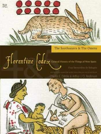 9781607811602-160781160X-Florentine Codex: Books 4 and 5: Book 4 and 5: The Soothsayers, the Omens (Florentine Codex: General History of the Things of New Spain)