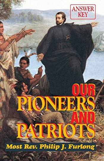 9780895556066-0895556065-Our Pioneers and Patriots: Answer Key