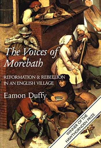 9780300098259-0300098251-The Voices of Morebath: Reformation and Rebellion in an English Village