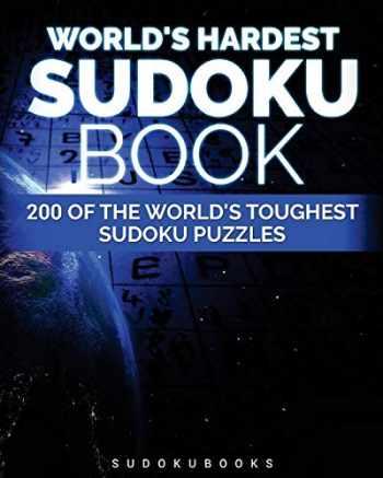 9781533034182-1533034184-World's Hardest Sudoku Book: 200 of the World's Toughest Sudoku Puzzles