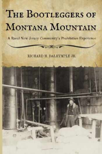9780692856536-0692856536-The Bootleggers of Montana Mountain: A Rural New Jersey Community's Prohibition Experience