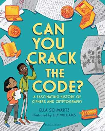 9781681195148-1681195143-Can You Crack the Code?: A Fascinating History of Ciphers and Cryptography