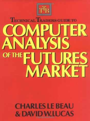 9781556234682-1556234686-Technical Traders Guide to Computer Analysis of the Futures Markets