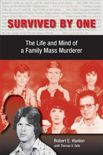 9780809332625-0809332620-Survived by One: The Life and Mind of a Family Mass Murderer (Elmer H Johnson & Carol Holmes Johnson Series in Criminology)