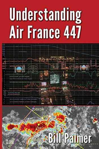 9780989785723-0989785726-Understanding Air France 447