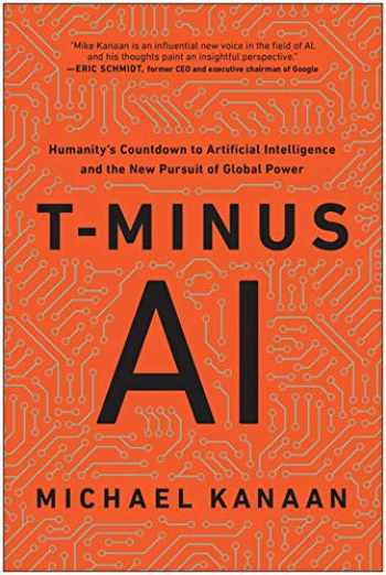 9781948836944-1948836947-T-Minus AI: Humanity's Countdown to Artificial Intelligence and the New Pursuit of Global Power