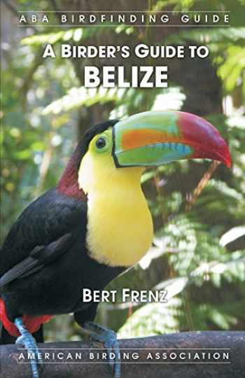 9781878788450-1878788450-A Birder's Guide to Belize