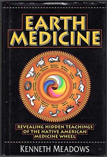 9780760702857-0760702853-Earth Medicine: Revealing Hidden Teachings of the Native American Medicine Wheel