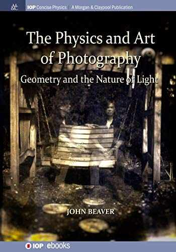 9781643273297-1643273299-The Physics and Art of Photography, Volume 1: Geometry and the Nature of Light (Iop Concise Physics)