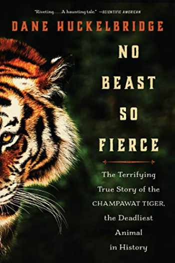 9780062678867-0062678868-No Beast So Fierce: The Terrifying True Story of the Champawat Tiger, the Deadliest Animal in History