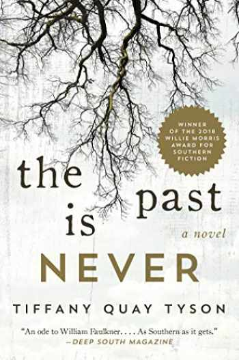 9781510747814-1510747818-The Past Is Never: A Novel