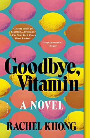 9781250182555-1250182557-Goodbye, Vitamin: A Novel